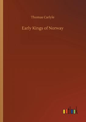 Early Kings of Norway - Carlyle, Thomas