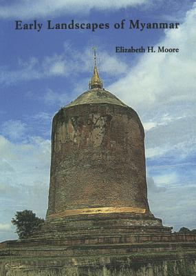 Early Landscapes of Myanmar - Moore, Elizabeth H