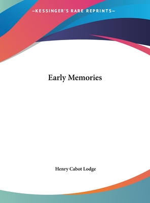 Early Memories - Lodge, Henry Cabot