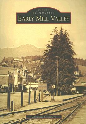 Early Mill Valley - Chalmers, Claudine