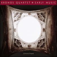 Early Music (Lachrymae Antiquae) - Kronos Quartet