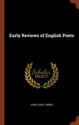 Early Reviews of English Poets - Haney, John Louis