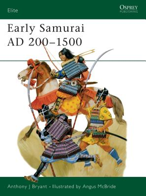 Early Samurai Ad 200-1500 - Bryant, Anthony J