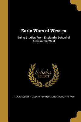 Early Wars of Wessex - Major, Albany F (Albany Featherstonehau (Creator)