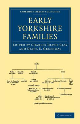 Early Yorkshire Families - Clay, Charles (Editor), and Greenway, Diana E. (Editor)