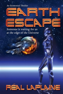 Earth Escape: Someone is waiting for us at the edge of the Universe - Laplaine, Real