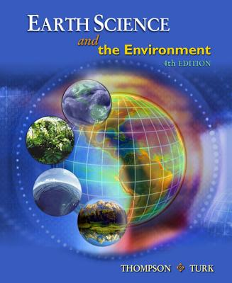 Earth Science and the Environment - Thompson, Graham R, and Turk, Jon