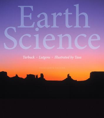 Earth Science - Tarbuck, Edward J, and Lutgens, Frederick K, and Tasa, Dennis G