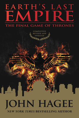 Earth's Last Empire: The Final Game of Thrones - Hagee, John (Editor)