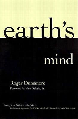 Earth's Mind: Essays in Native Literature - Dunsmore, Roger, and Edrington, and Curtus