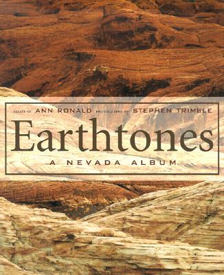 Earthtones: A Nevada Album - Ronald, Ann, and Trimble, Stephen
