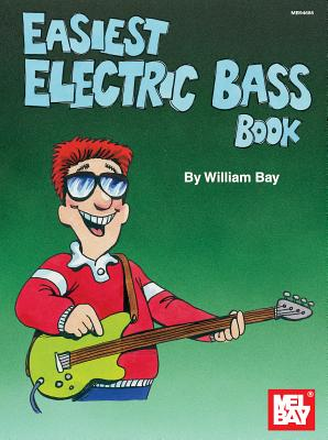Easiest Electric Bass Book - Bay, William