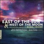 East of the Sun and West of the Moon: Orchestral Music of Daniel Crozier