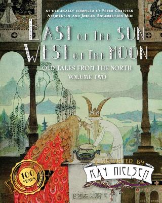 East of the Sun West of the Moon: Old Tales from the North Volume Two - Nielsen, Kay