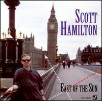 East of the Sun - Scott Hamilton