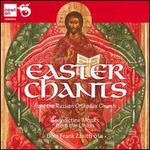 Easter Chants from the Russian Orthodox Church
