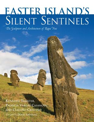 Easter Island's Silent Sentinels: The Sculpture and Architecture of Rapa Nui - Treister, Kenneth, and Vargas Casanova, Patricia, and Cristino, Claudio