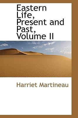 Eastern Life, Present and Past, Volume II - Martineau, Harriet