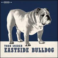 Eastside Bulldog - Todd Snider