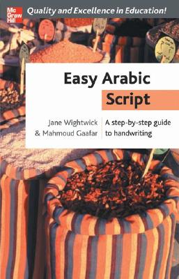 Easy Arabic Script: A Step-By-Step Guide to Handwriting - Wightwick, Jane