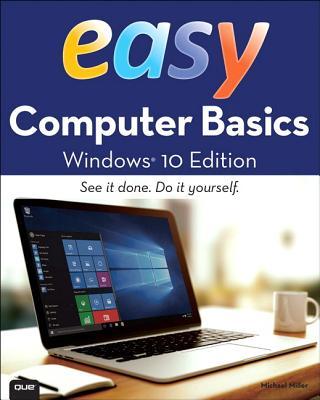 Easy Computer Basics, Windows 10 Edition - Miller, Michael