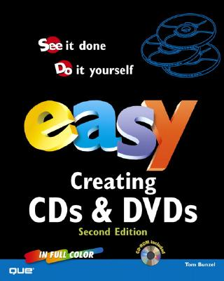 Easy Creating CDs & DVDs - Bunzel, Tom