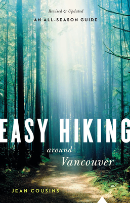 Easy Hiking Around Vancouver - Cousins, Jean