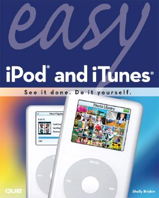 Easy iPod and iTunes - Brisbin, Shelly