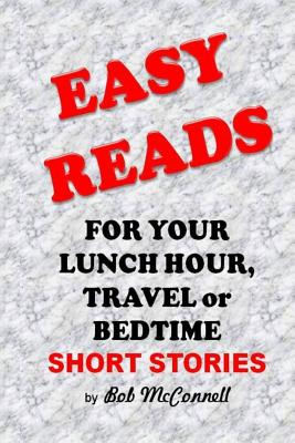 Easy Reads: For Your Lunch Hour, Travel or Bedtime - McConnell, Bob