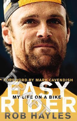 Easy Rider: My Life on a Bike - Hayles, Rob