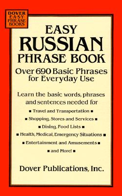 Easy Russian Phrase Book: Over 690 Basic Phrases for Everyday Use - Dover Publications Inc