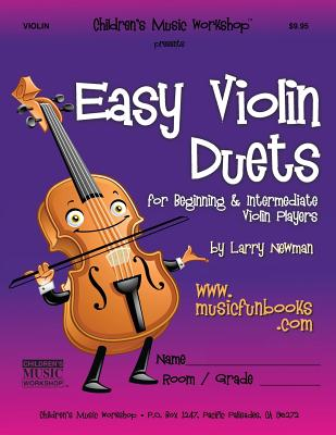 Easy Violin Duets: For Beginning and Intermediate Violin Players - Newman, MR Larry E