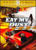 Eat My Dust [Supercharged Edition] - Charles B. Griffith