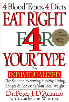 Eat Right 4 Your Type - D'Adamo, Peter J, Dr.