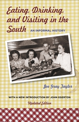 Eating, Drinking, and Visiting in the South: An Informal History - Taylor, Joe Gray