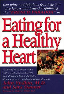 Eating for a Healthy Heart: Explaining the French Paradox - Yudkin, John, and Stanner, Sara