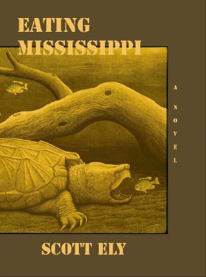 Eating Mississippi - Ely, Scott