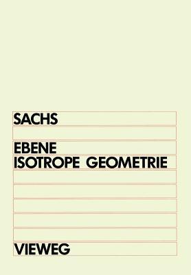 Ebene isotrope Geometrie - Sachs, Hans