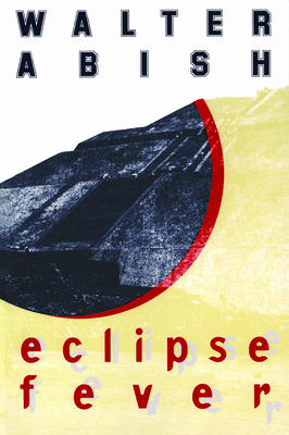Eclipse Fever - Abish, Walter