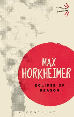 Eclipse of Reason - Horkheimer, Max