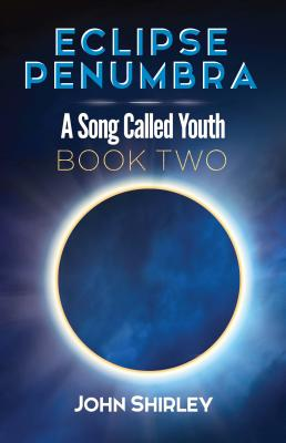 Eclipse Penumbra: A Song Called Youth Trilogy Book Two - Shirley, John
