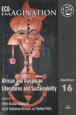 Eco-imagination: African and Diasporan Literatures and Sustainability - D'Almeida, Irene Assiba (Editor), and Pinto, Thelma (Editor), and Viakinnou-Brinson, Lucie (Editor)