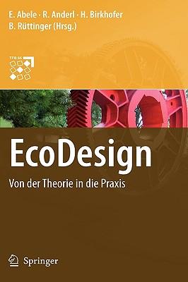 EcoDesign: Von Der Theorie in Die Praxis - Abele, Eberhard (Editor)