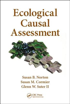 Ecological Causal Assessment - Norton, Susan B (Editor), and Cormier, Susan M (Editor), and Suter II, Glenn W (Editor)