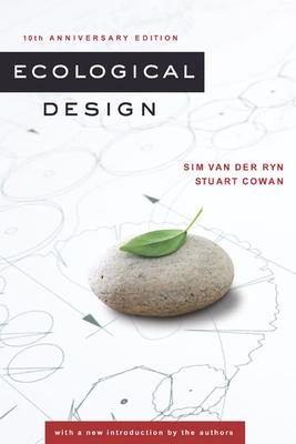 Ecological Design - Van Der Ryn, Sim, and Cowan, Stuart