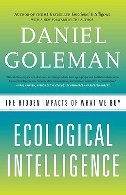 Ecological Intelligence: The Hidden Impacts of What We Buy - Goleman, Daniel, Prof.