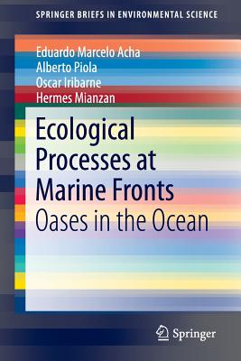 Ecological Processes at Marine Fronts: Oases in the Ocean - Acha, Eduardo Marcelo