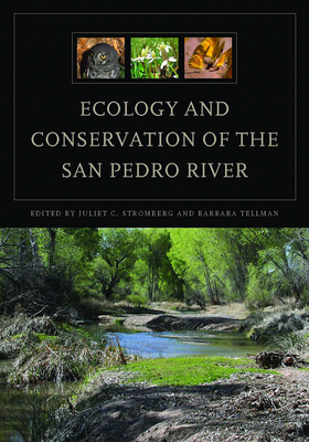 Ecology and Conservation of the San Pedro River - Stromberg, Juliet C (Editor)
