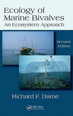 Ecology of Marine Bivalves: An Ecosystem Approach - Dame, Richard F