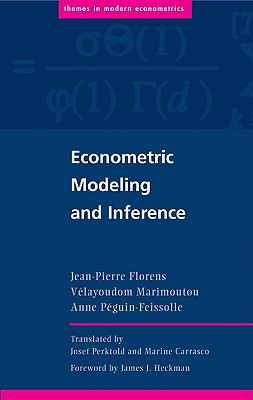 Econometric Modeling and Inference - Florens, Jean-Pierre, and Marimoutou, Velayoudom, and Peguin-Feissolle, Anne